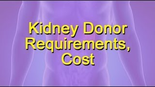 Kidney Donor Requirements, Cost