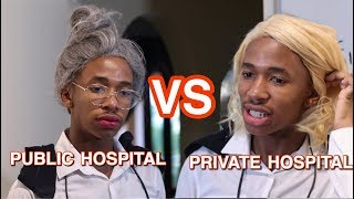 Public Hospital VS Private Hospital- Lasizwe
