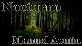 Gran poeta mexicano Manuel Acuña - Nocturno - Declamado por Feneté