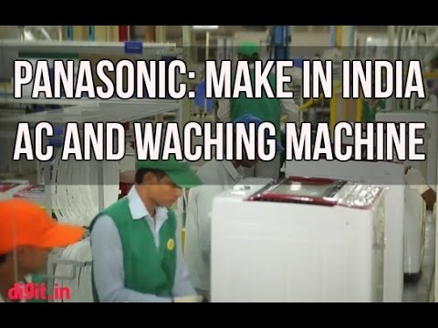 How Panasonic Makes AC's And Washing Machines In India | Digit.in