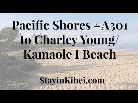 Walk From Our Pacific Shores Condo to Charley Young/ Kamaole I Beach