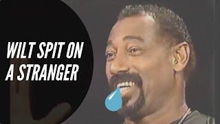 Wilt once SPIT on a Random Stranger...