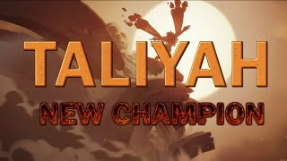 TALIYAH NEW CHAMPION Theory - League of Legends