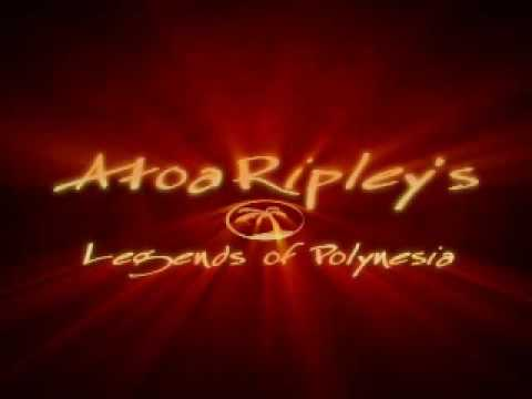 Atoa Ripley's  - Legends of Polynesia