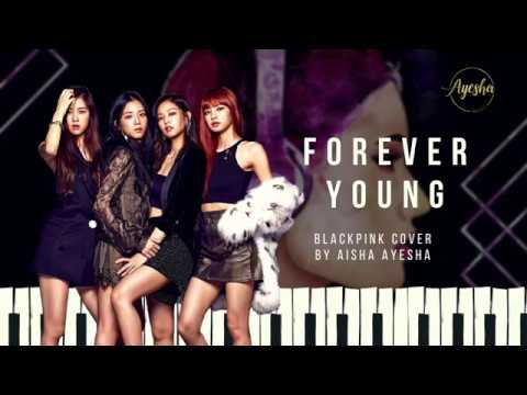 BLACKPINK -  'FOREVER YOUNG' Cover by Aisha Ayesha