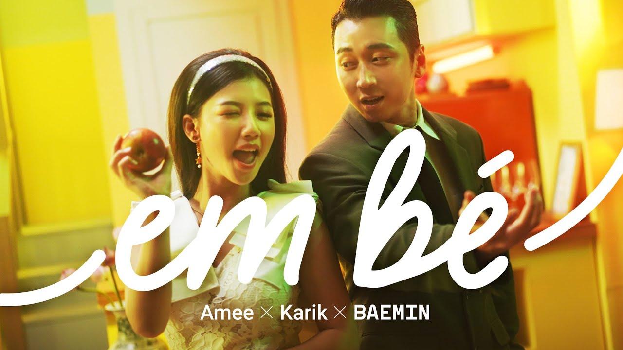 Download EM BÉ | AMEE x KARIK x BAEMIN (OFFICIAL MUSIC VIDEO)