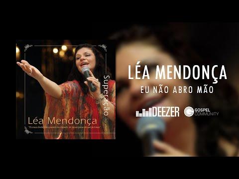 Léa Mendonça - Eu Não Abro Mão PlayMusic HD Gospel Community