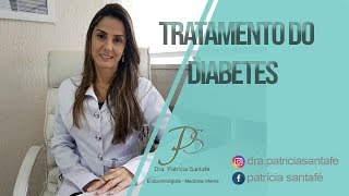 Tratamento do Diabetes - Dra. Patrícia Santafé