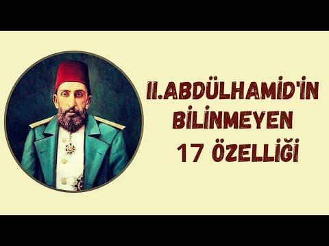 II. Abdülhamid'in Az Bilinen 17 Özelliği