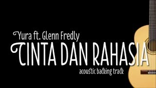 Yura Yunita & Glenn Fredly - Cinta dan Rahasia (Acoustic Guitar Karaoke)
