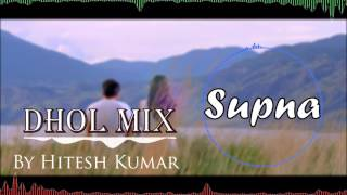Supna (Full Song) Dhol Mix - Amrinder Gill - Remix - Hitesh Kumar [MP3 Download Link in Description]
