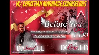 Before You Say I Do - Christian Dating /Darnell with Marriage Counselors Pastor Don and Pastor Kim