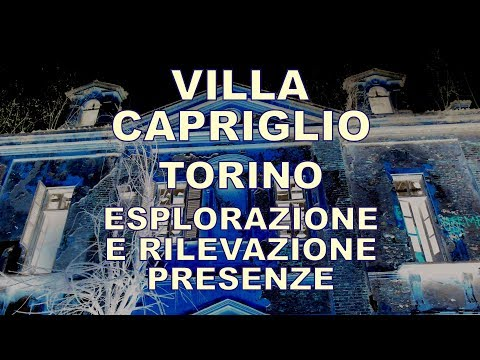 Villa Capriglio - esplorazione e rilevazione presenze