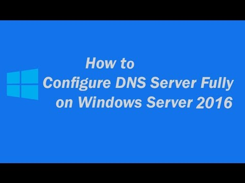 How to Configure DNS on Server 2016 (Step by Step)