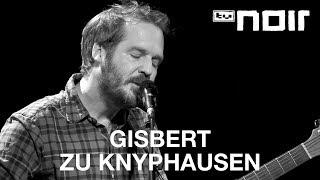 Gisbert zu Knyphausen - Dich zu lieben ist einfach (live bei TV Noir)