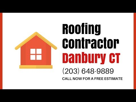 Roofing Contractors Danbury CT - CALL (203) 648-9889