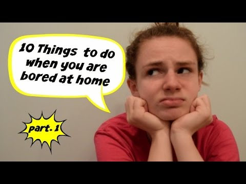 10 things to do when you are bored at home youtube