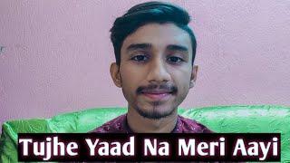 Tujhe Yaad Na Meri Aayi song cover / DANISH IKBAL/