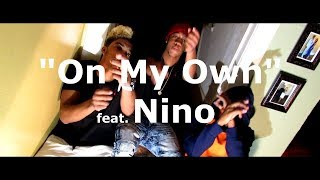 """""""On My Own"""" Feat. Nino (Official Video)"""