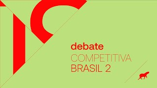 Debate :: Competitiva Brasil 2