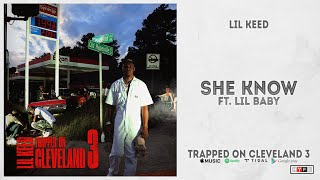 """Lil Keed - """"She Know"""" Ft. Lil Baby (Trapped On Cleveland 3)"""