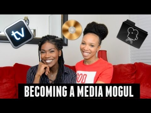 How to Become a Media Mogul