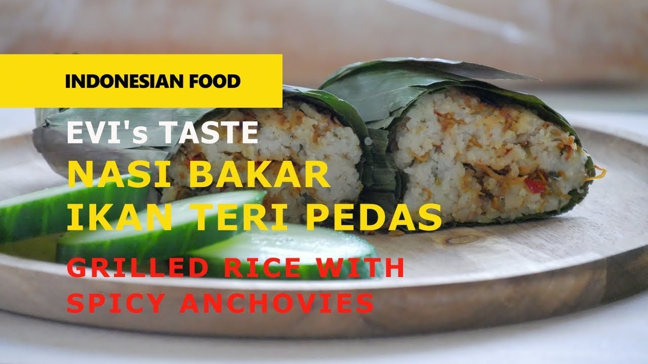Resep Nasi Bakar Ikan Teri Pedas How To Make Indonesian Grilled Rice With Spicy Anchovies Youtube