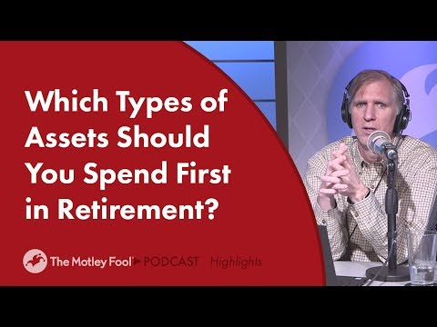 Which Types of Assets Should You Spend First in Retirement?