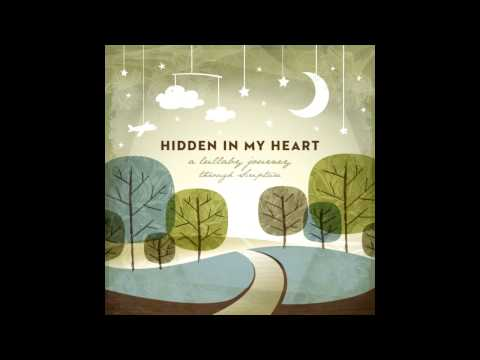 """Hidden In My Heart Volume I - """"Be Still & Know"""" By Scripture Lullabies"""