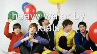 foals - heavy water (with lyrics)