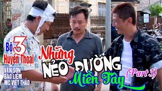 NHỮNG NẺO ĐƯƠNG MIỀN TÂY | Vân Sơn, Bảo Liêm & MC Việt Thảo | PART 3