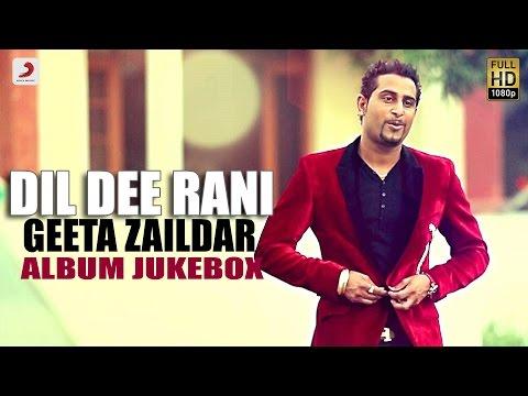 Geeta Zaildar - Dil Dee Rani - Album Jukebox