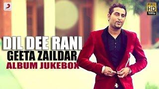 Geeta Zaildar – Dil Dee Rani – Album Jukebox