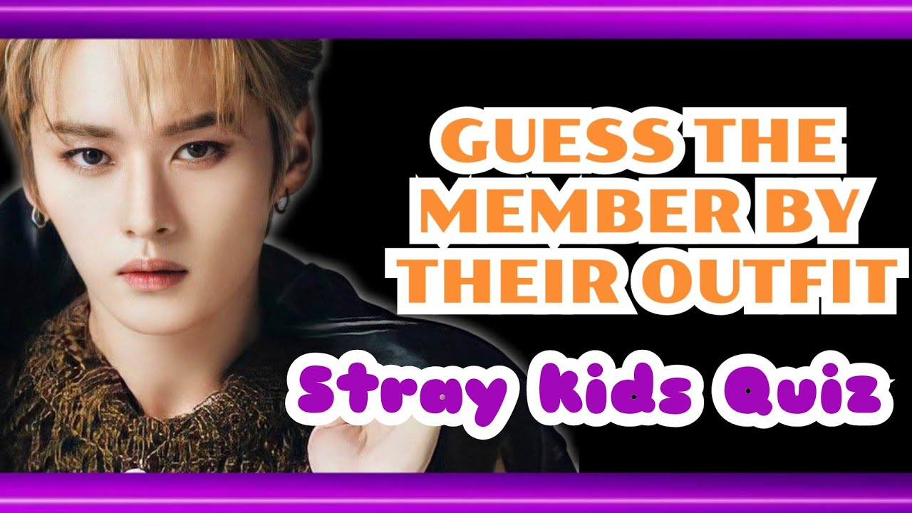 [STRAY KIDS QUIZ] GUESS THE MEMBER BY THEIR OUTFIT