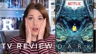Why You Should Watch: Dark (2017) - TV Review