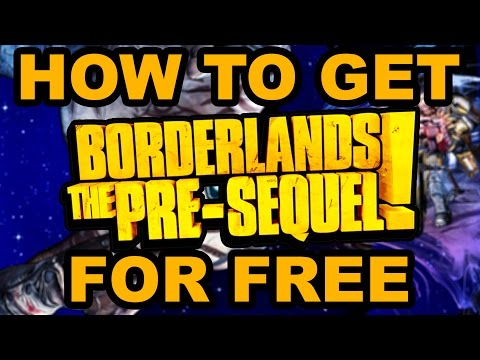 How To Get Borderlands The Pre-Sequel For Free | 2017 | No Surveys | No Viruses