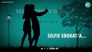 MR LOCAL TAKKUNU TAKKUNU STATUS VIDEO Shadow Drama Mirror Box