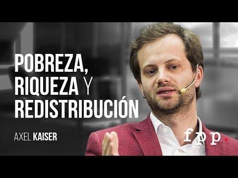 Pobreza, riqueza y redistribución | Axel Kaiser - Curso: Ideas y política FPP