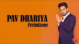 Pav Dharia - Friendzone ( lyrics )   Full Song   lyricsindia