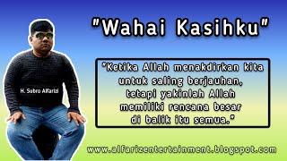 "Download Mp3 ""wahai Kasih Ku"" H. Subro Alfarizi ||  Lyric"