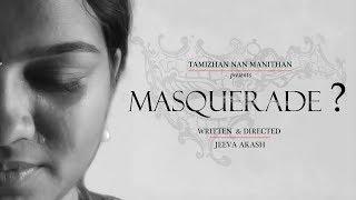 MASQUERADE ? | HD 2017 | SHORT FILM | FEMINISM |