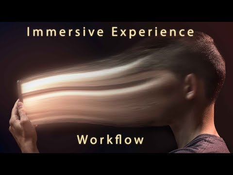 Immersive Experience - Workflow Speed Art