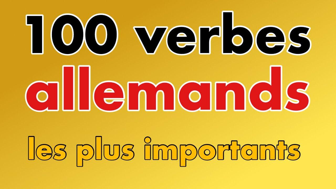 Allemand Les 100 Verbes Allemands Les Plus Importants Utilises Frequents Courants Youtube