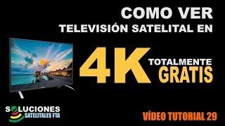 Como ver Television Satelital 4K Totalmente Gratis