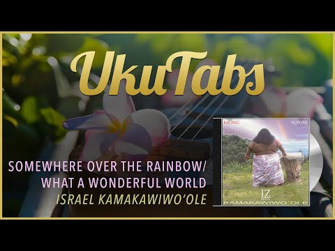 """Over The Rainbow / What A  Wonderful World"" by Israël Kamakawiwo'ole (UkuTabs version)"
