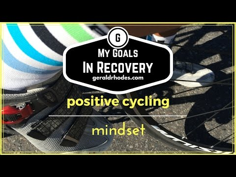 My Goals In Recovery - One Step Closer - Positive Cycling Mindset ep 190