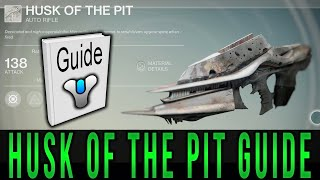 How to get the husk of the pit easy destiny vex myphoclast gameplay