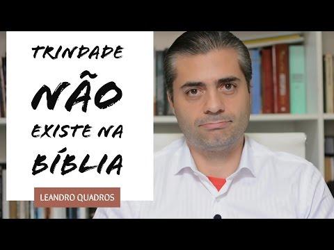 Trindade não existe na Bíblia - Leandro Quadros