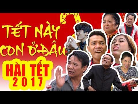 Hài Tết 2017 Mới Nhất | Tết Này Con ở Đâu | Phim Hài Chiến Thắng, Quang Tèo