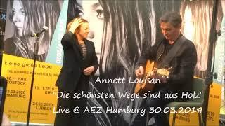 Annett Louisan Die schönsten Wege sind aus Holz Live @ AEZ Hamburg 30.03.2019